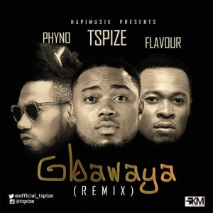 MUSIC   Tspize(@official_tspize) – Gbawaya (Remix) ft. Phyno & Flavour