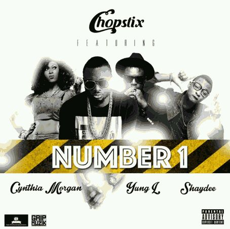 MUSIC | Chopstix – Number 1 ft. Cythia Morgan, Shaydee & Yung L