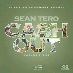 MUSIC | Sean Tero – Cash Out