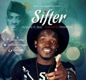 VIDEO + AUDIO   Sifter – Ololufe ft. 9ice