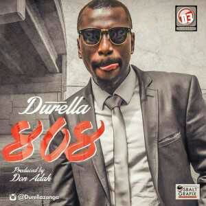 MUSIC | Durella – 808 (Prod. By Don Adah)