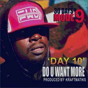 MUSIC | Modenine – Do You Want More (30 Days Of Modenine Day 10)