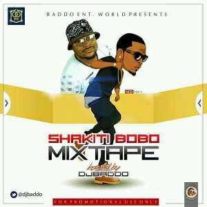 MIXTAPE   Dj Baddo – Shakiti Bobo Mix @Djbaddo @olamide_YBNL @BaddoentWorld