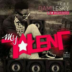 MUSIC   Damilesky – My Talent [Free Style]