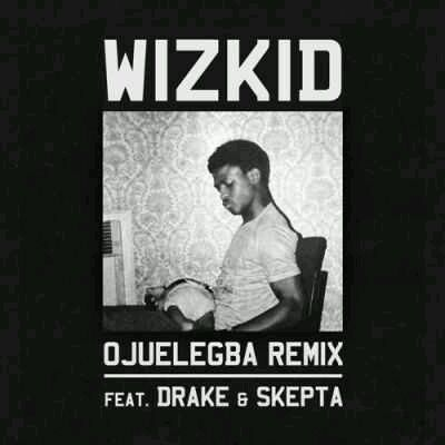 DOWNLOAD Wizkid – Ojuelegba (Remix) ft. Drake & Skepta MP3