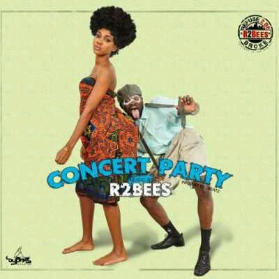 MUSIC | R2Bees – Concert Party (prod By Killbeatz)