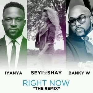 DOWNLOAD Seyi Shay – Right Now (Remix) ft. Iyanya & Bank MP3y W (official version)