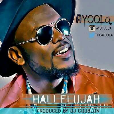 MUSIC   Ayoola – Hallelujah (Prod. by DJ Coublon)