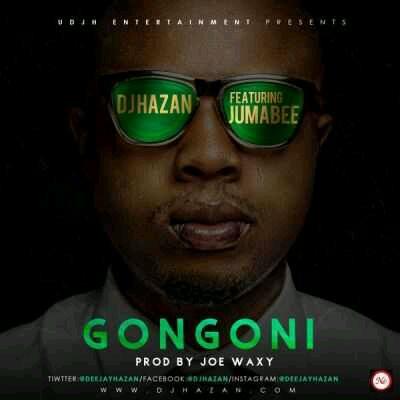 "MUSIC | DJ Hazan – ""Gongoni"" ft. Jumabee"