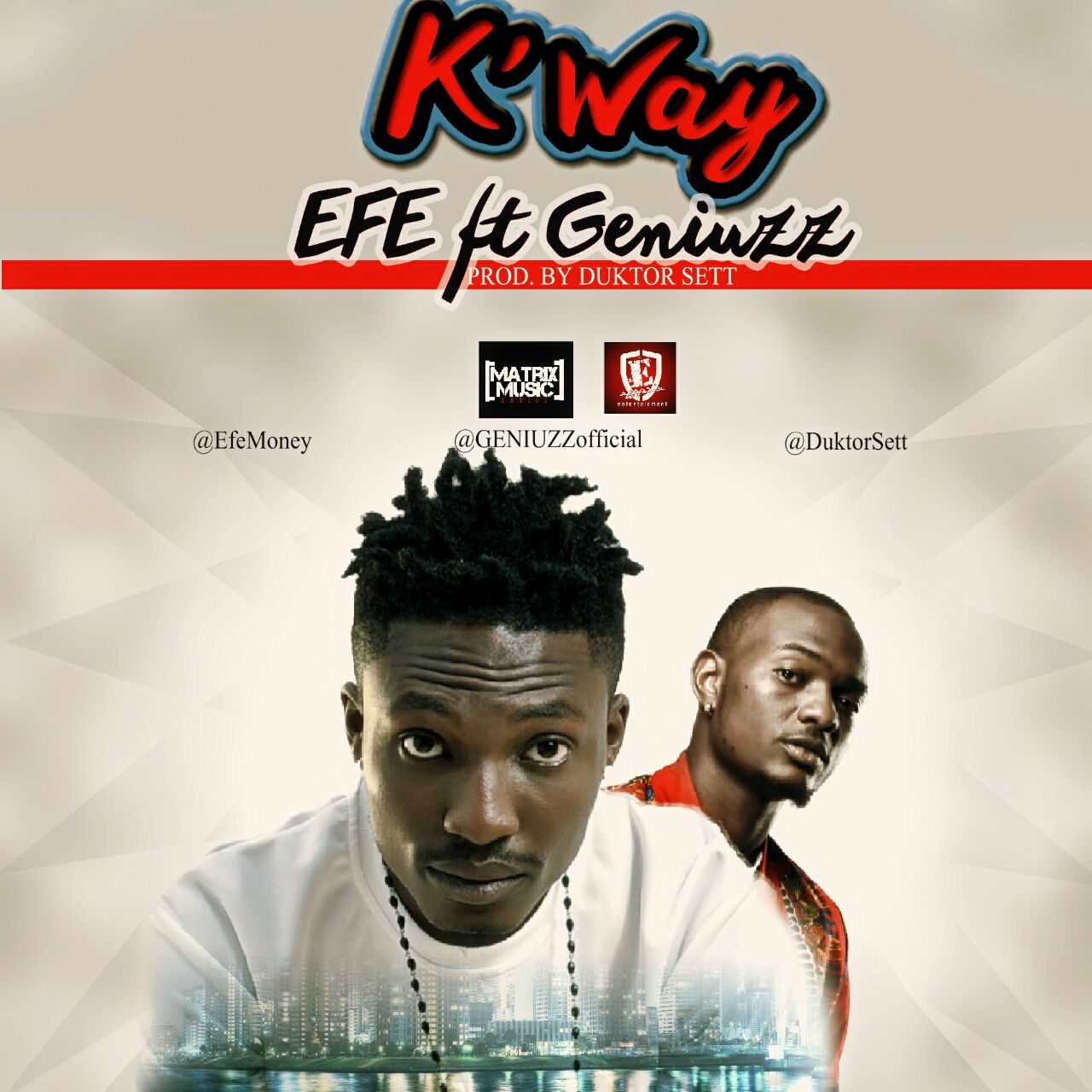EFE Ft. Genuizz – K'Way (Prod. Duktorsett)