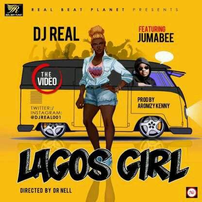 VIDEO | DJ Real – Lagos Girl ft. Jumabee