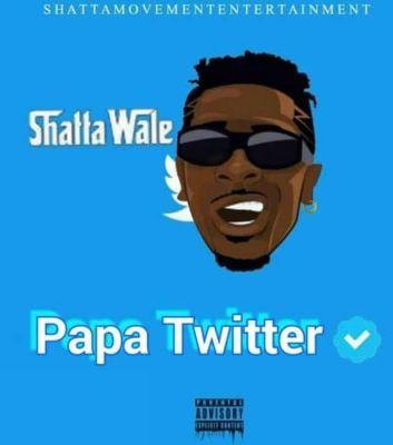 """Shatta Wale – """"Papa Twitter"""" (Prod. By Riddim Boss)"""