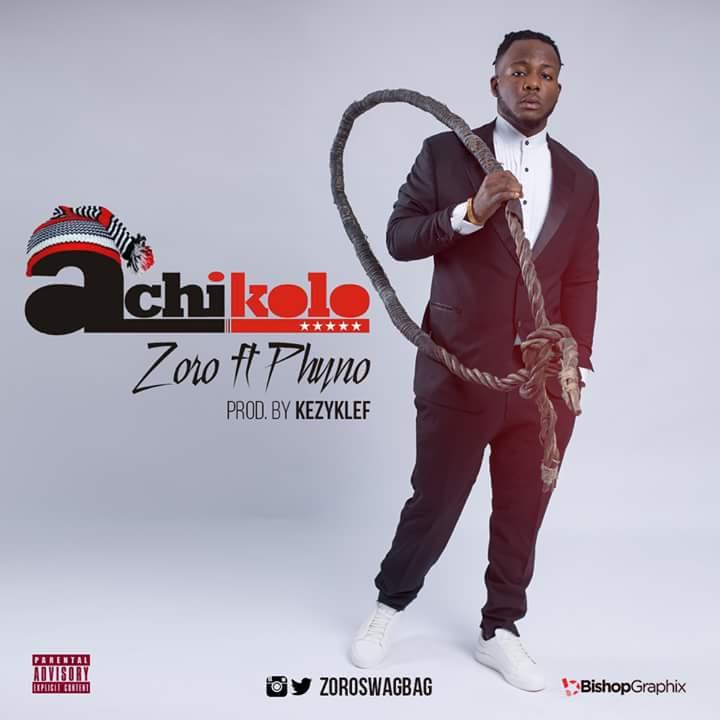 Zoro – Achikolo ft. Phyno (Prod. By KezyKlef)