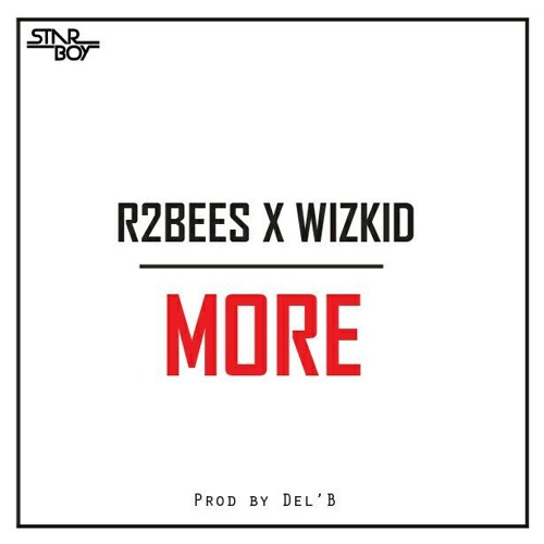 Wizkid x R2bees – More (prod by Del B)
