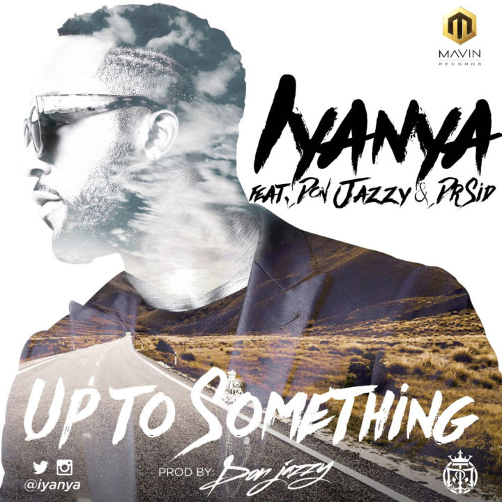 VIDEO TRAILER + AUDIO | Iyanya – Up To Something ft. Don Jazzy & Dr Sid