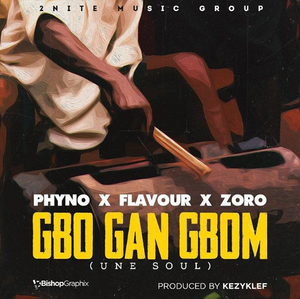 VIDEO + AUDIO   Flavour ft. Phyno & Zoro – Gbo Gan Gbom (Une Soul)
