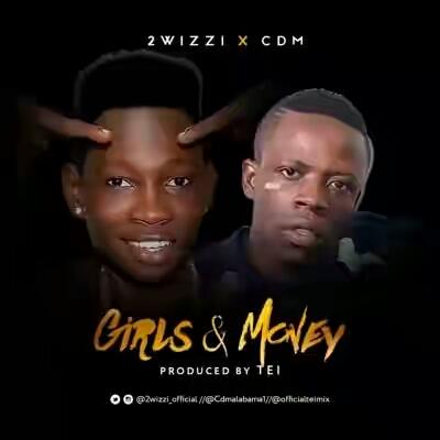 "2wizzi ft CDM – ""Girls & Money"" (Prod. Tei)"