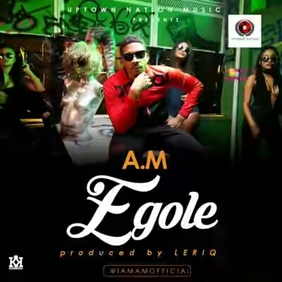 "VIDEO | A.M – ""Egole"" ( Prod. By Leriq)"