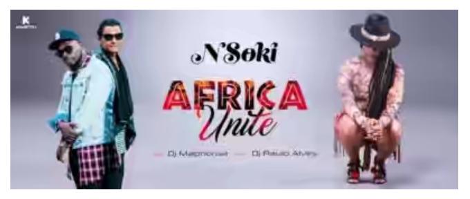 VIDEO + AUDIO   Nsoki ft. DJ Maphorisa & Dj Paulo Alves – Africa Unite