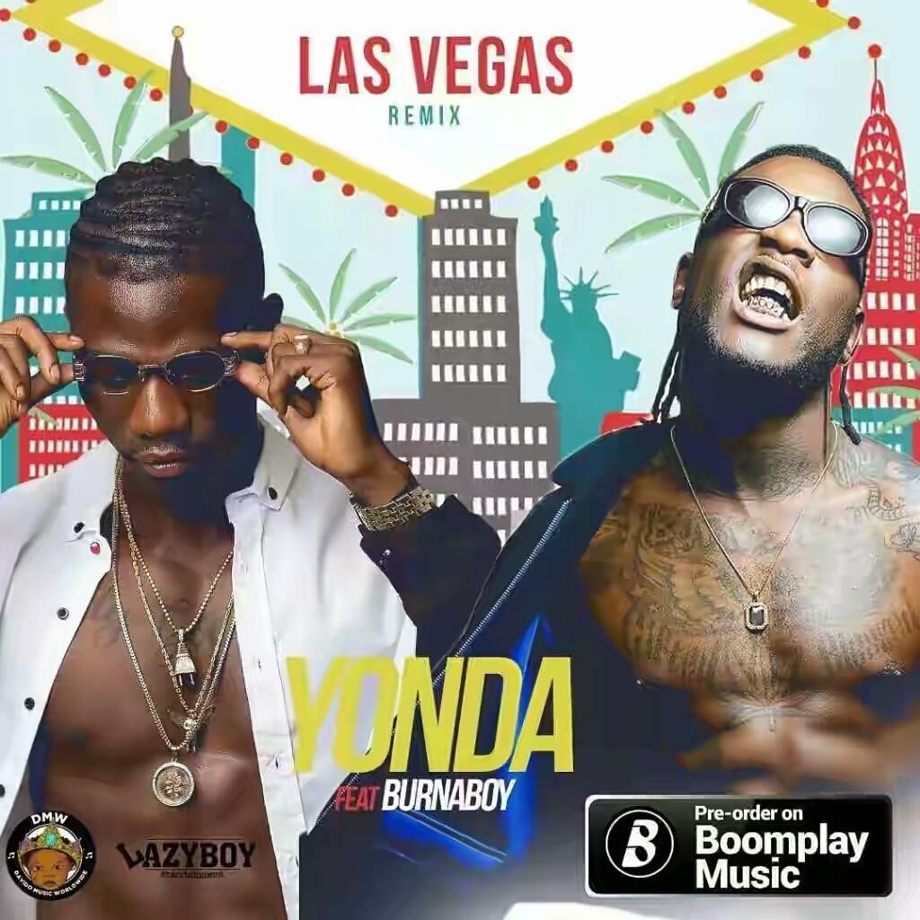 VIDEO + AUDIO   Yonda ft. Burna Boy – Las Vegas (Remix)
