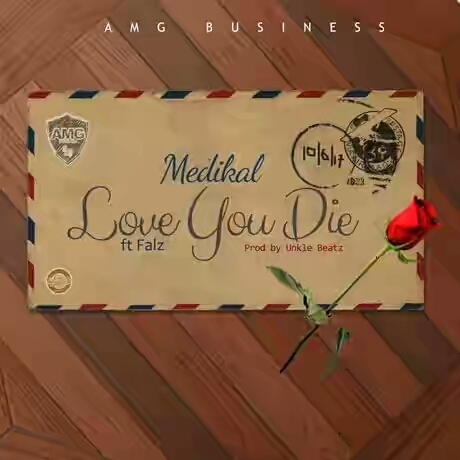 Medikal ft. Falz – Love You Die