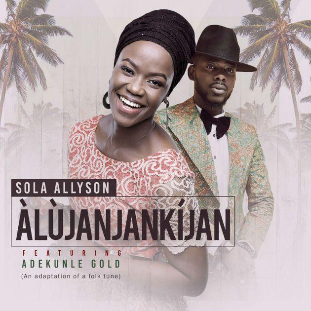 DOWNLOAD: Sola Allyson Feat. Adekunle Gold – Alujanjankijan (Official Version)