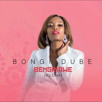 DOWNLOAD MP3: Bongi Dube – Benginawe (It's Over)