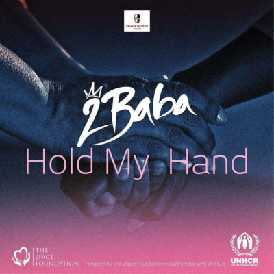 VIDEO & MP3: 2Baba – Hold My Hand