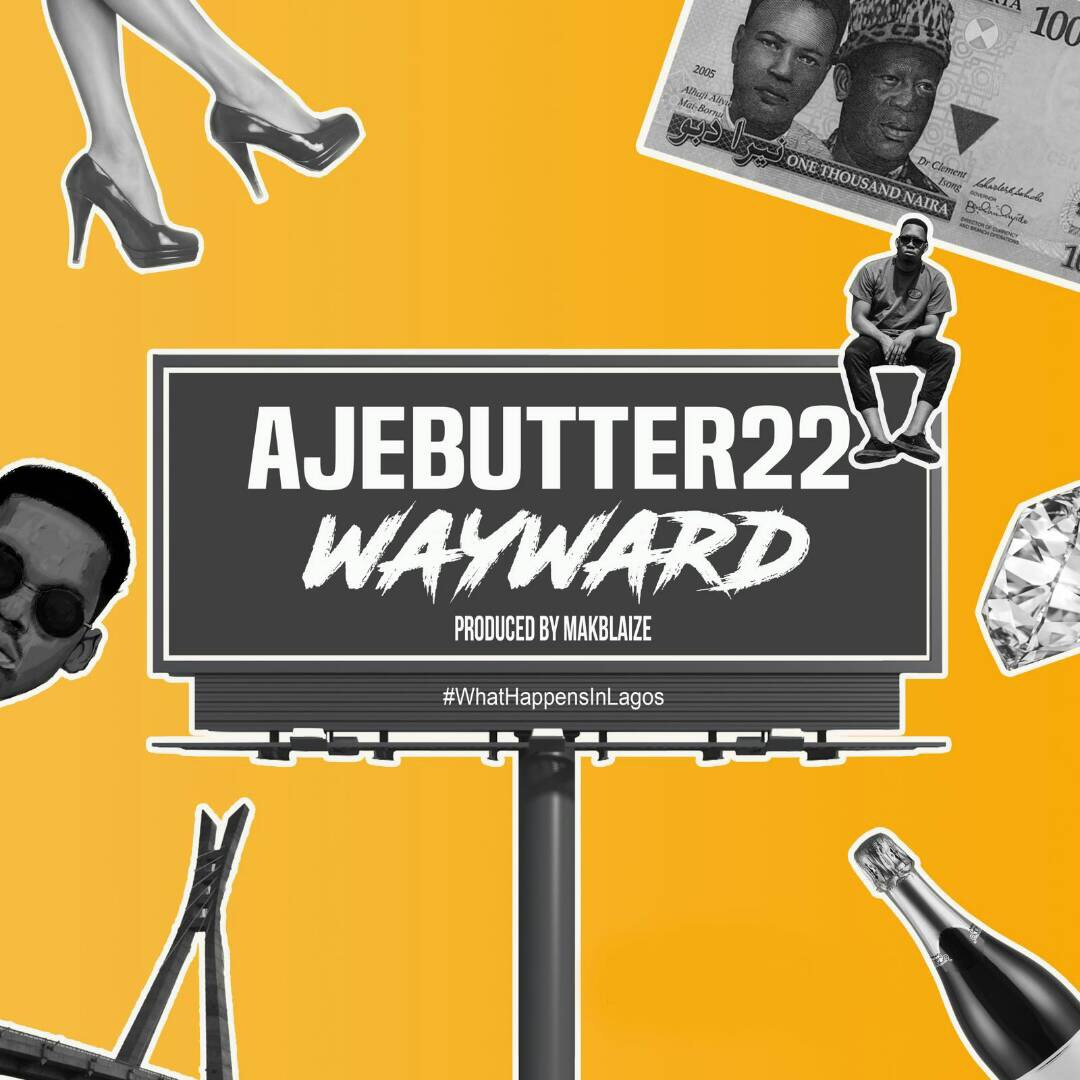 DOWNLOAD MP3: Ajebutter22 – Wayward