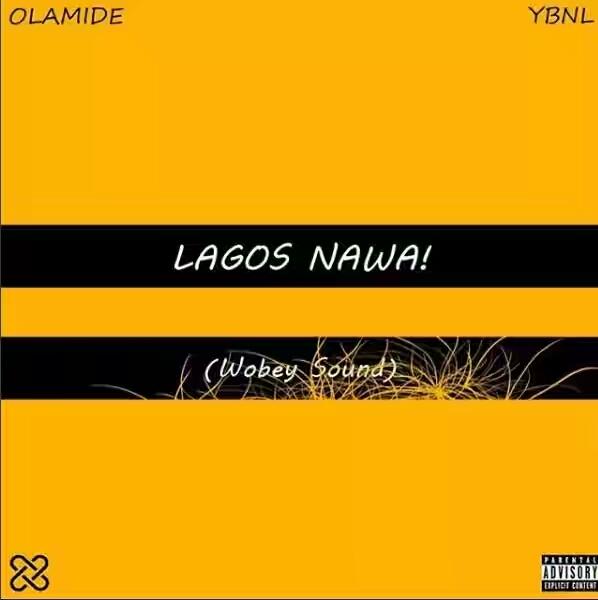 ALBUM ARTWORK + TRACKLIST : Olamide – Lagos Nawa! (Wobey Sound)