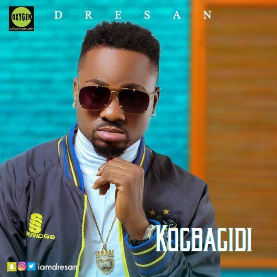 DOWNLOAD MP3: Dre San – Kogbagidi