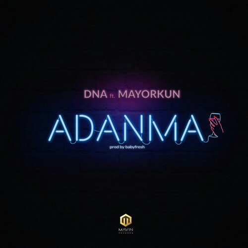 DOWNLOAD MP3: DNA – Adanma Ft. Mayorkun