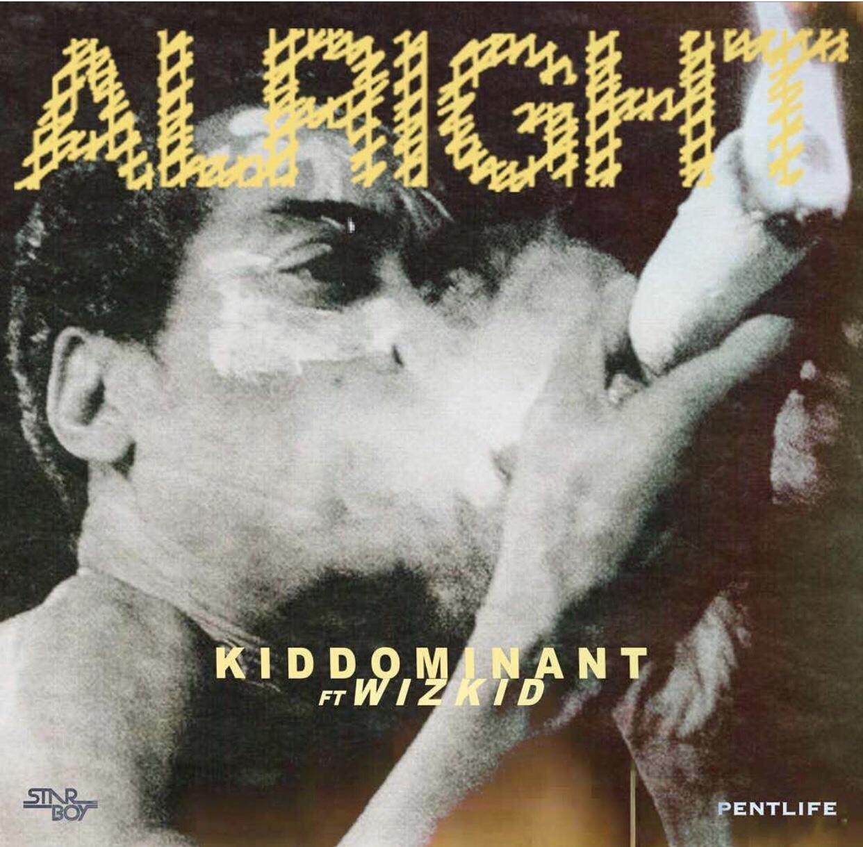DOWNLOAD Kiddominant Ft. Wizkid – Alright MP3