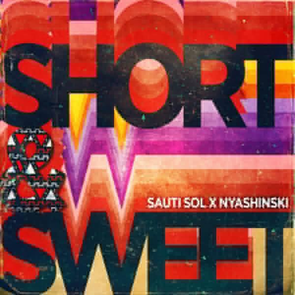 DOWNLOAD: Sauti Sol – Short N Sweet MP3