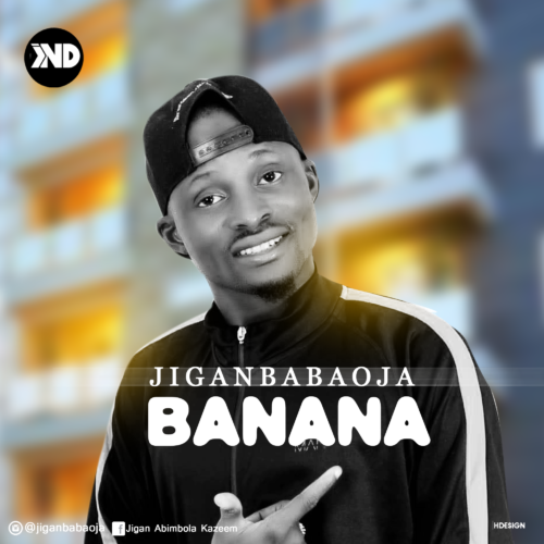 "DOWNLOAD MP3: Jiganbabaoja – ""Banana"" (Prod. By Dapiano)"