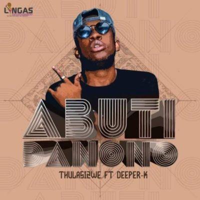 DOWNLOAD MP3: Thulasizwe – Abuti Danono Ft. Deeper K