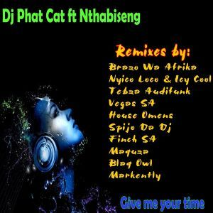 DOWNLOAD: DJ Phat Cat – Give Me Your Time (Remixes)