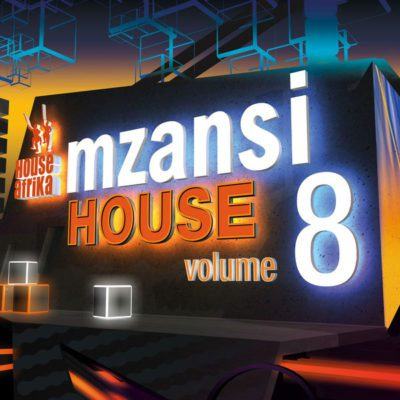 DOWNLOAD House Afrika Presents Mzansi House Vol. 8 Album (Zip File)