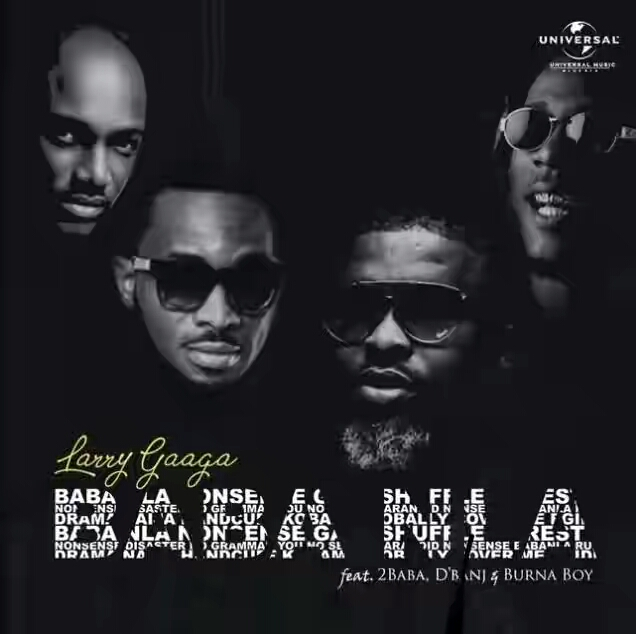 MP3: Larry Gaaga – Baba Nla ft. Burna Boy, 2Baba & D'Banj