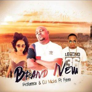 DOWNLOAD MP3: Professor – Brand New Ft. Fey & DJ Micks