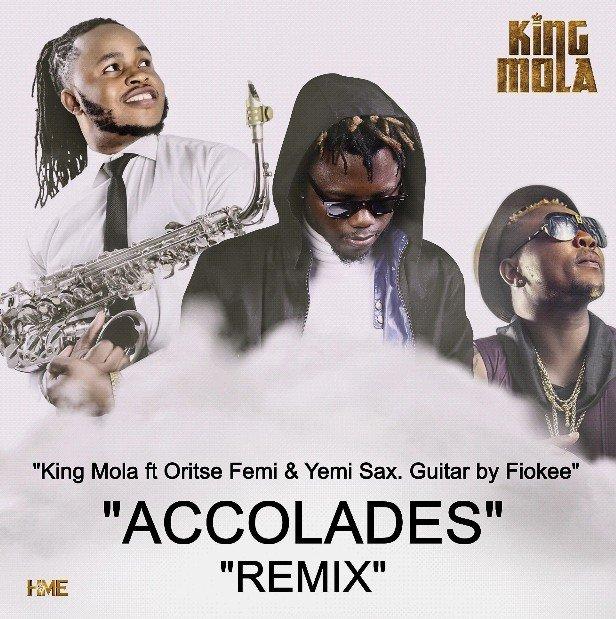 MP3: King Mola Ft. Oritse Femi & Yemi Sax – Accolades (Remix)