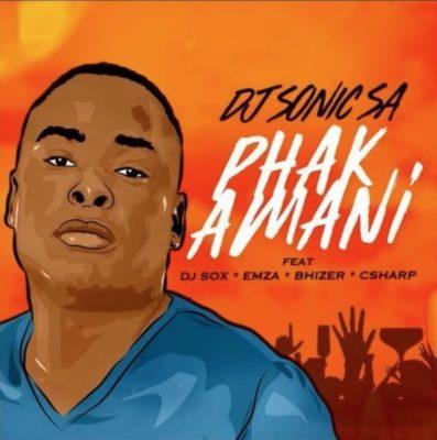 DOWNLOAD MP3: DJ Sonic SA – Phakamani ft  DJ Sox, Emza, Bhizer & C