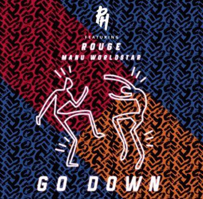 DOWNLOAD: DJ PH – Go Down ft. Rouge & Manu Worldstar (mp3)