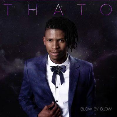 DOWNLOAD MP3: Thato (Idols SA) – Blow by Blow