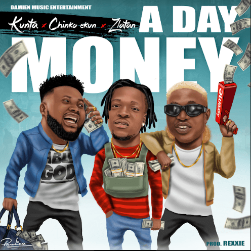 DOWNLOAD: Kunta ft. Chinko Ekun x Zlatan Ibile – A Day Money (mp3)