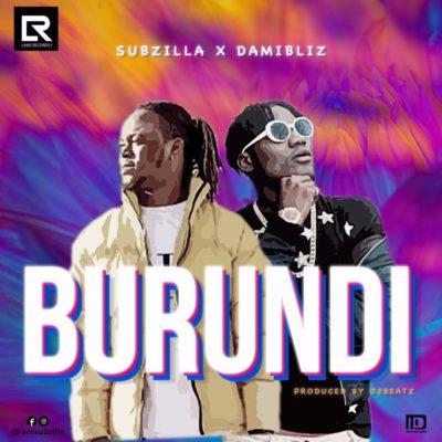 DOWNLOAD: Subzilla x Damibliz – Burundi (mp3)