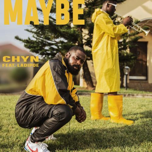 DOWNLOAD: Chyn ft. Ladipoe – Maybe (mp3)