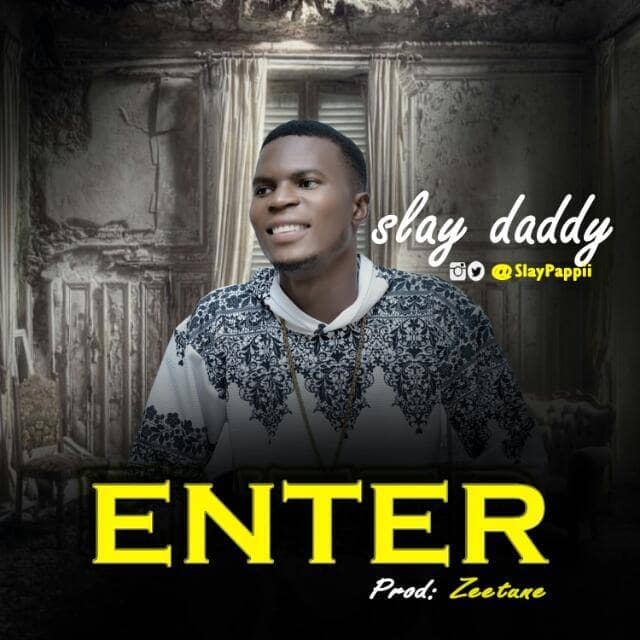 DOWNLOAD: Slay Daddy – Enter (mp3)
