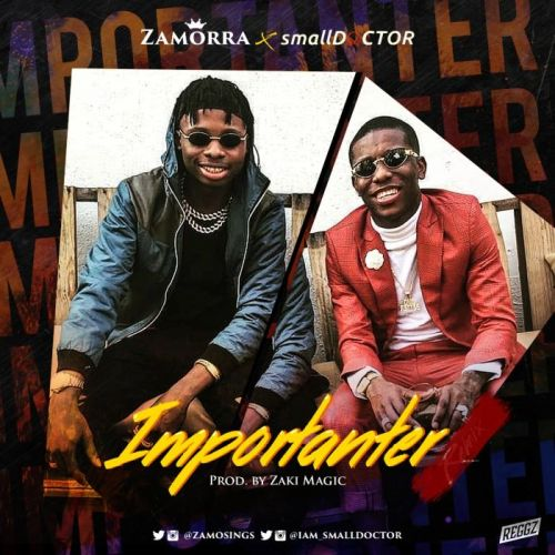 DOWNLOAD: Zamorra ft. Small Doctor – Importanter (Remix) MP3