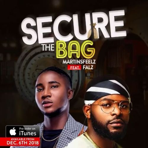 DOWNLOAD: Martinsfeelz ft. Falz – Secure The Bag (mp3)